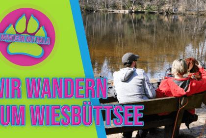 Wandern mit Nala - Wir wandern zum Wiesbüttsee