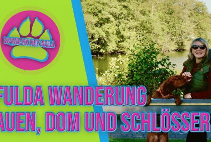 Wir sind auf Wandertour durch Fulda- Wandern mit Hund