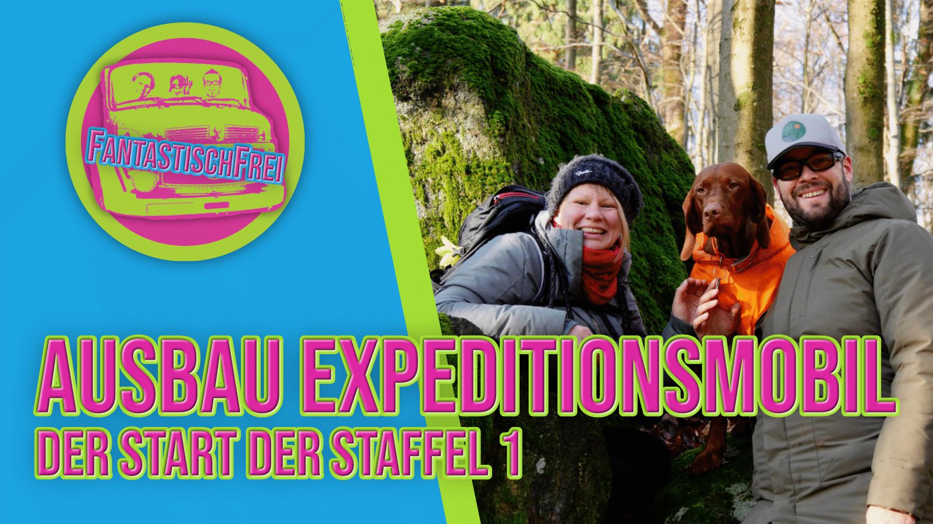 Ausbau Expeditionsmobil Staffel 1 Start von FantastischFrei auf YouTube